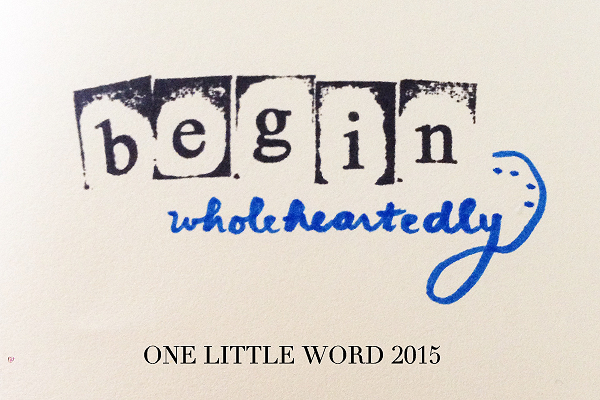 My One Little Word for 2015: (Be) Wholehearted